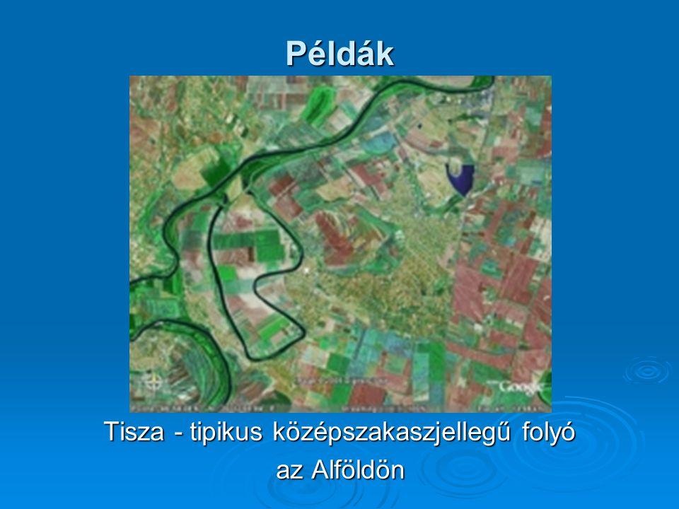 Tisza - tipikus középszakaszjellegű folyó