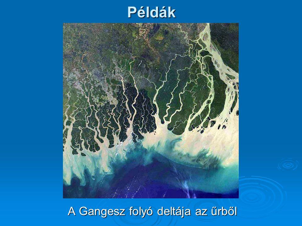 Példák A Gangesz folyó deltája az űrből