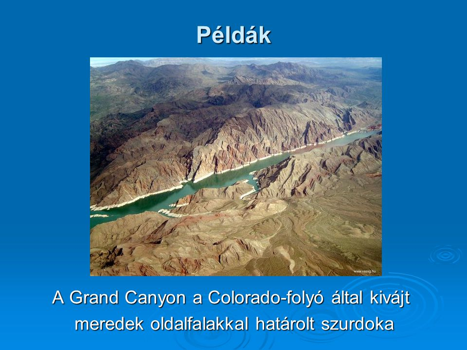 Példák A Grand Canyon a Colorado-folyó által kivájt