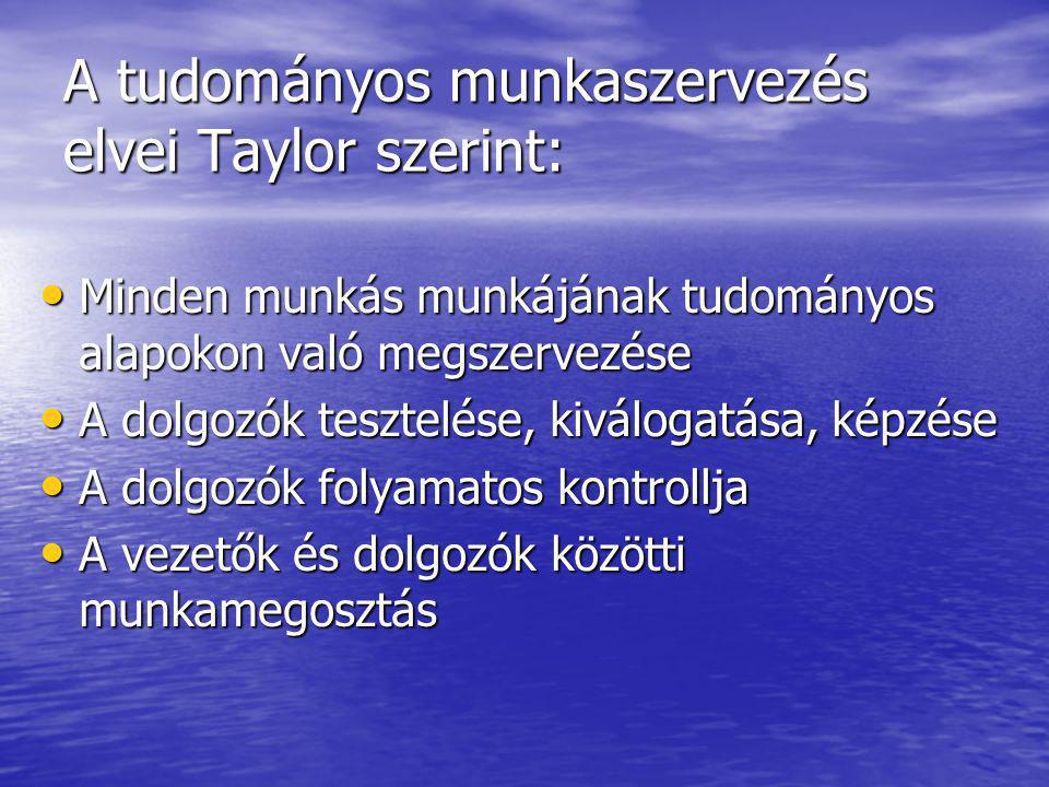 A tudományos munkaszervezés elvei Taylor szerint: