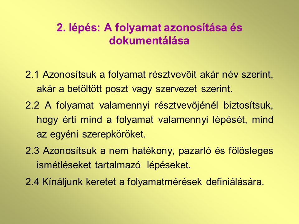 2. lépés: A folyamat azonosítása és dokumentálása