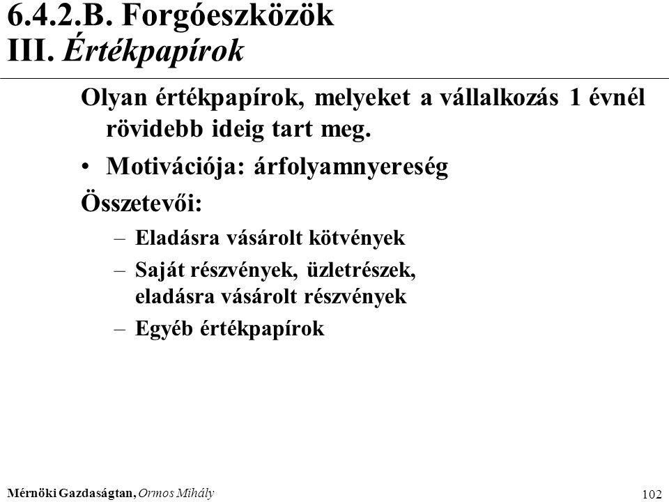 6.4.2.B. Forgóeszközök III. Értékpapírok