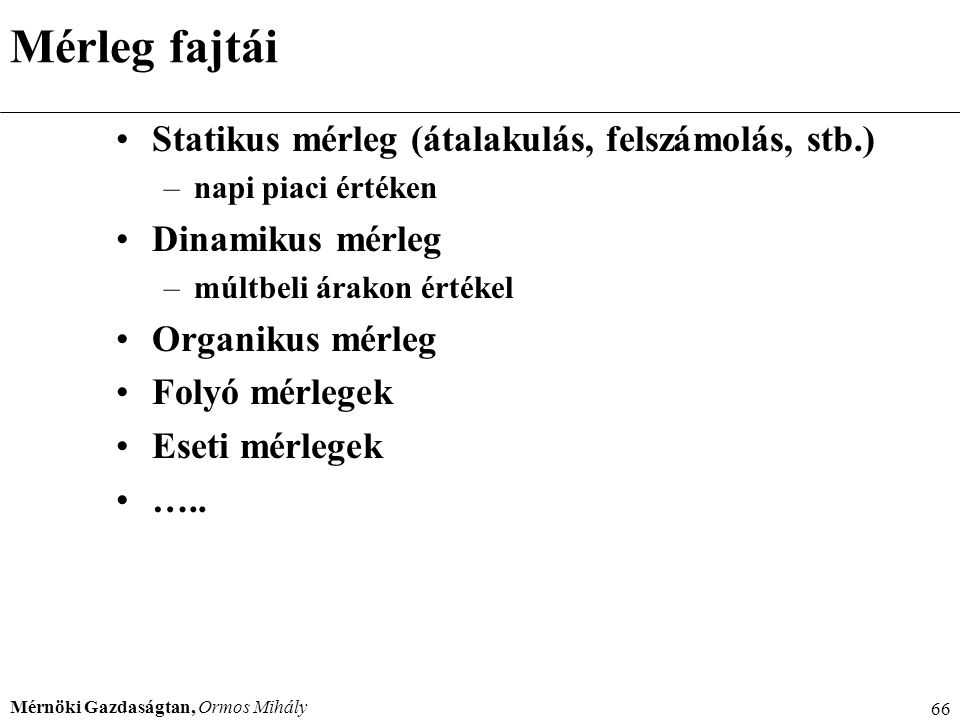 Mérleg fajtái Statikus mérleg (átalakulás, felszámolás, stb.)
