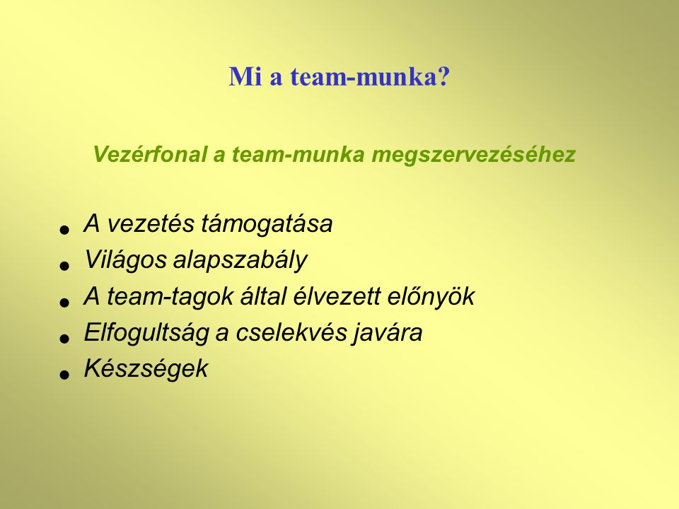 Mi a team-munka A vezetés támogatása Világos alapszabály