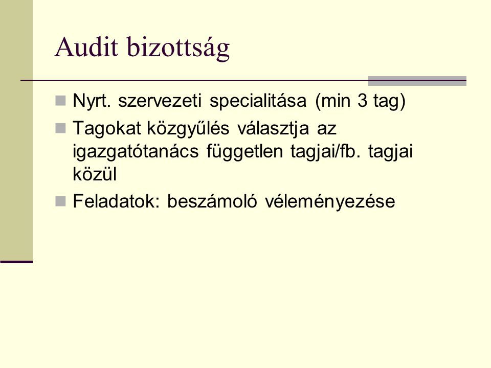 Audit bizottság Nyrt. szervezeti specialitása (min 3 tag)