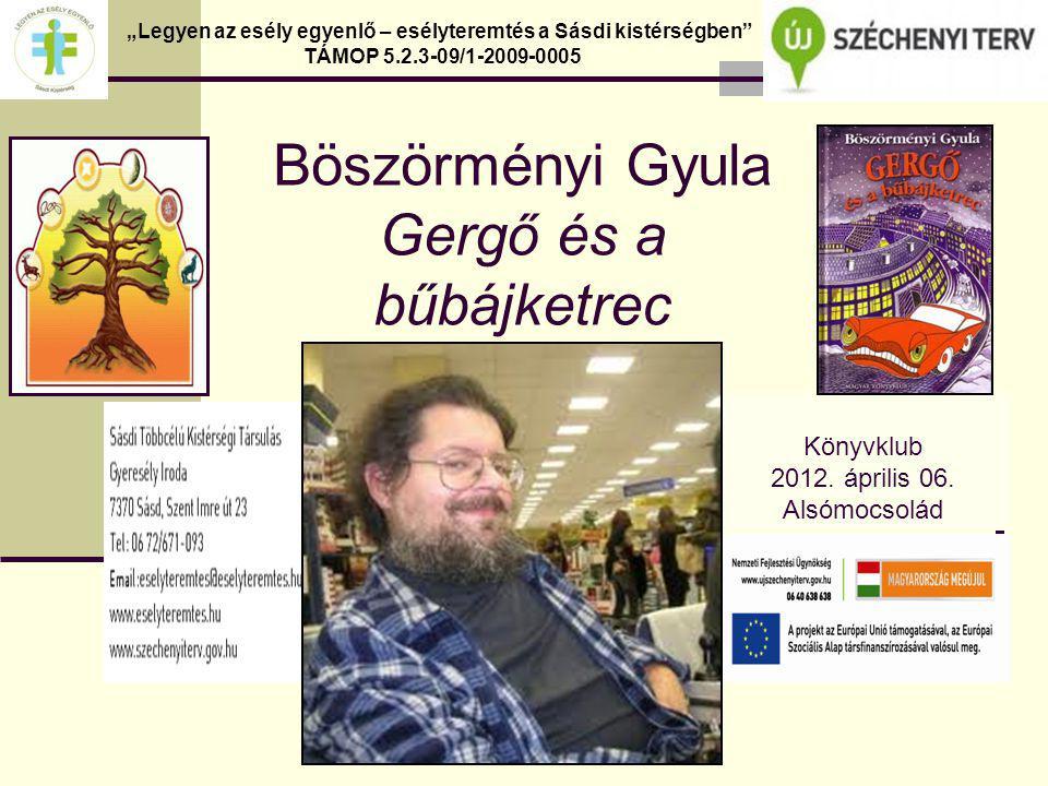 Böszörményi Gyula Gergő és a bűbájketrec