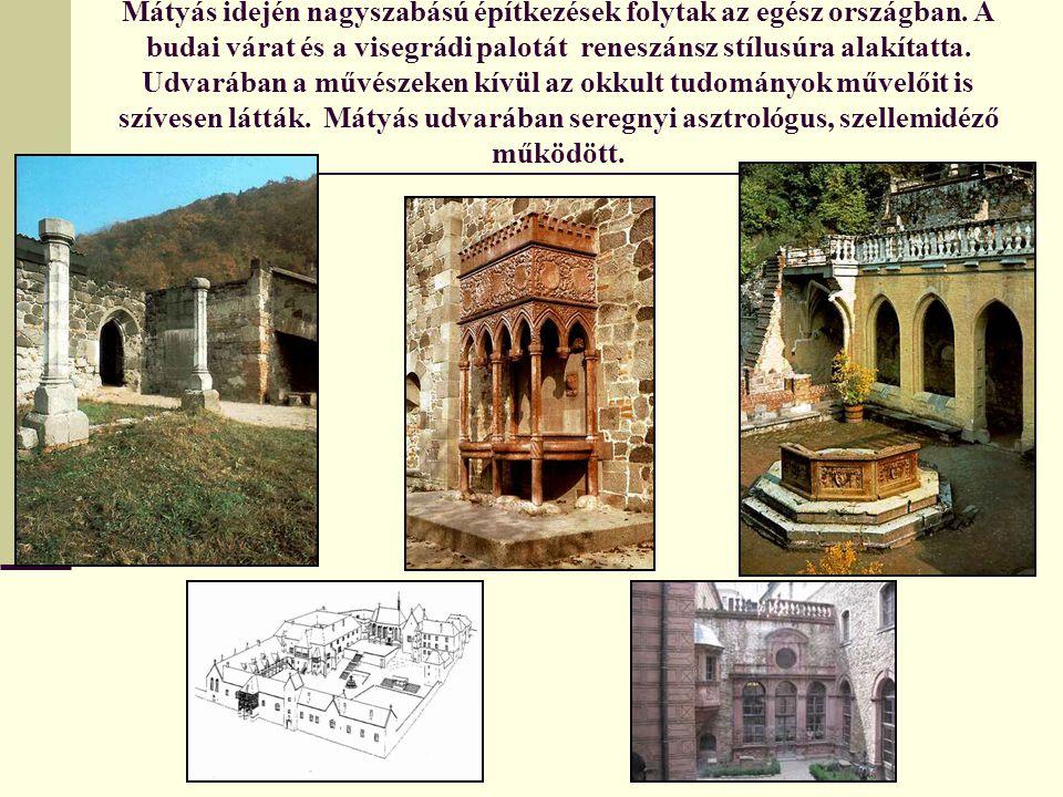 Mátyás idején nagyszabású építkezések folytak az egész országban
