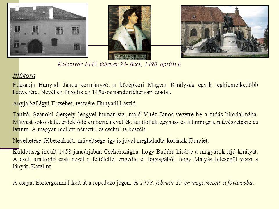 Kolozsvár 1443. február 23- Bécs, 1490. április 6