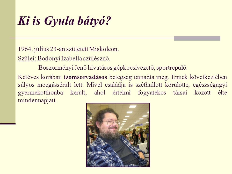 Ki is Gyula bátyó