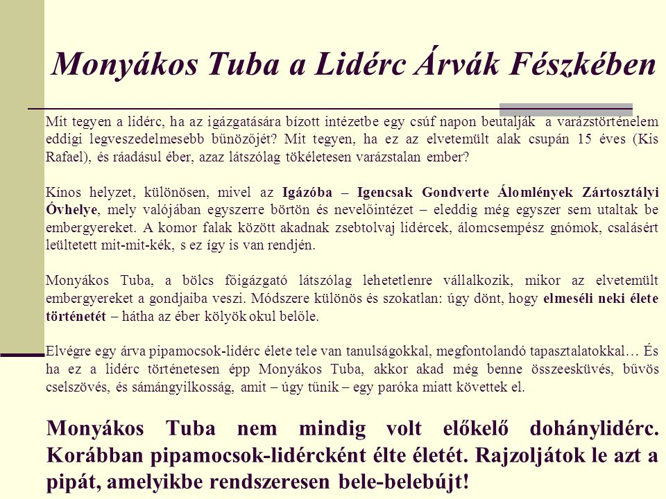 Monyákos Tuba a Lidérc Árvák Fészkében