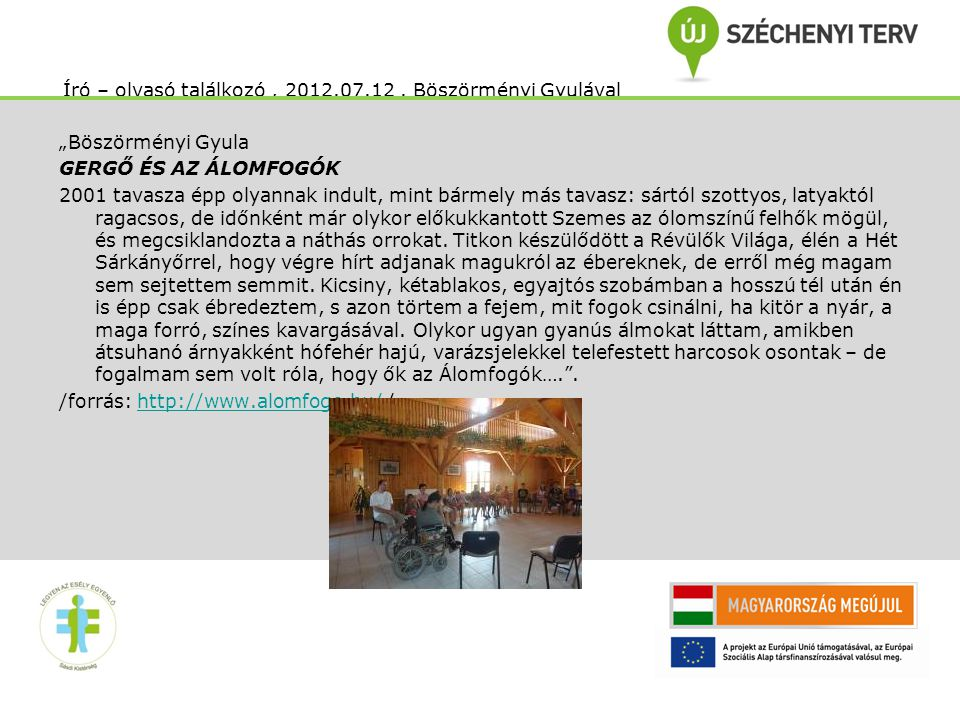 Író – olvasó találkozó , 2012.07.12 . Böszörményi Gyulával