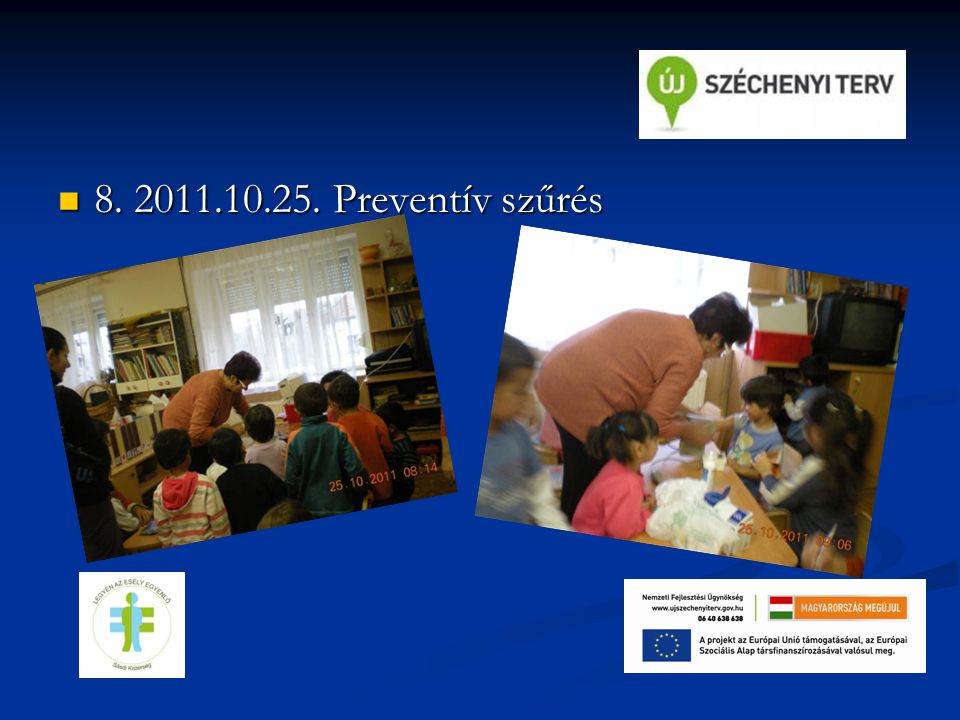 8. 2011.10.25. Preventív szűrés