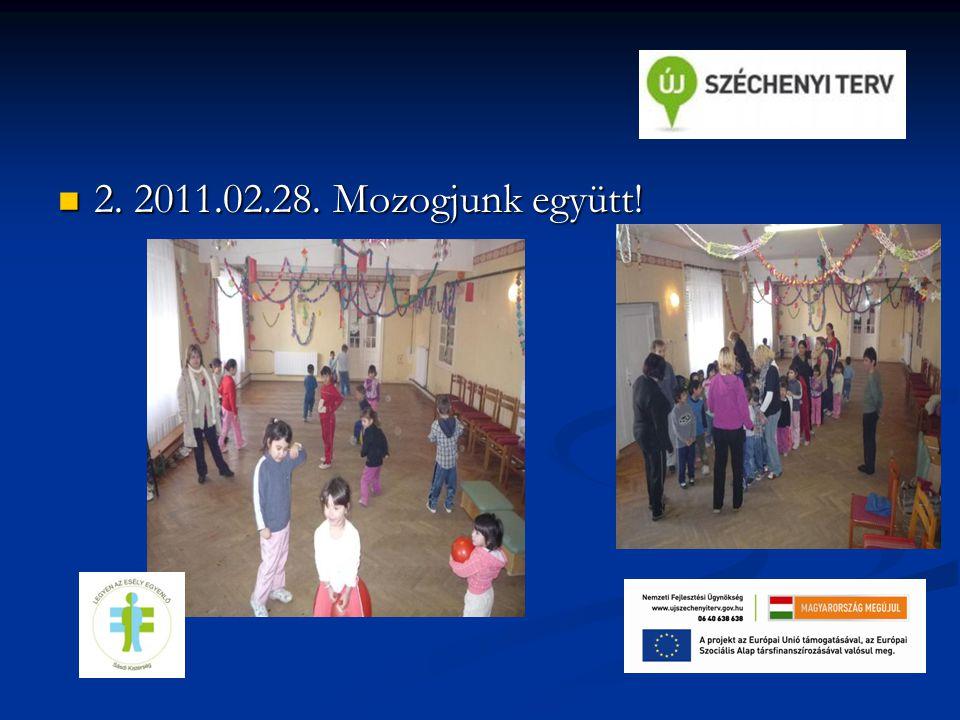 2. 2011.02.28. Mozogjunk együtt!