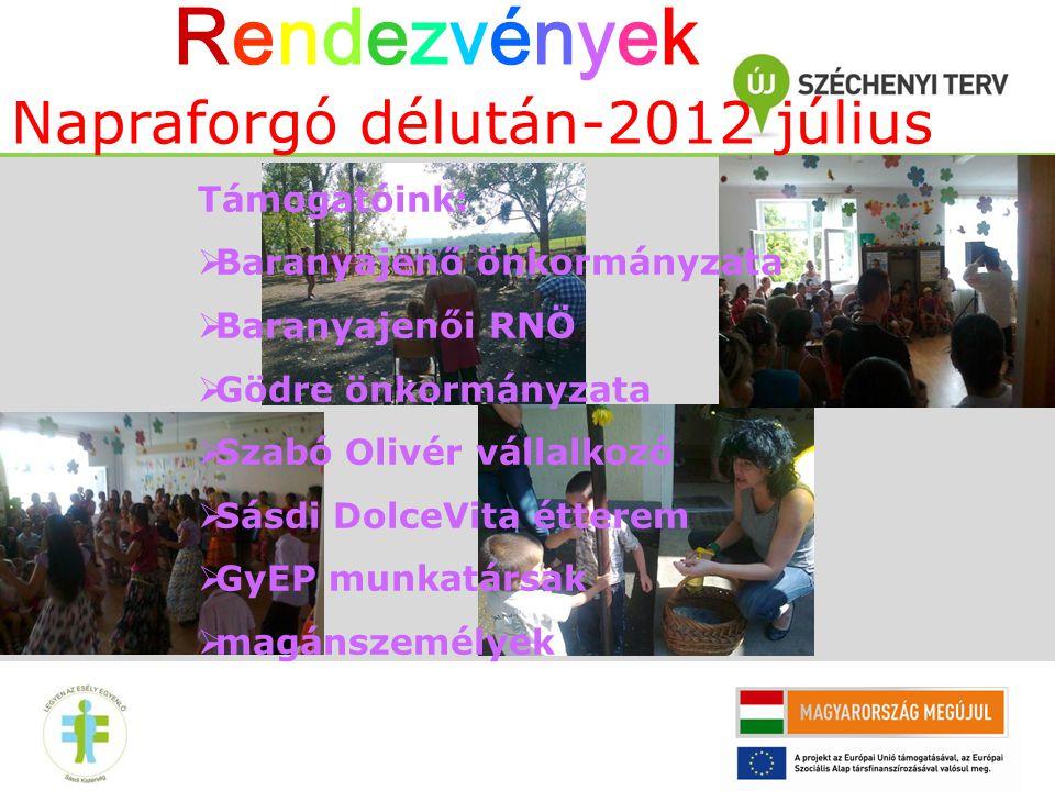 Rendezvények Napraforgó délután-2012 július Támogatóink: