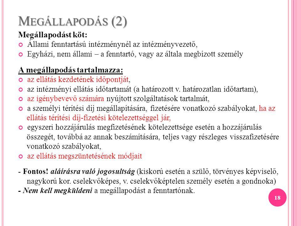Megállapodás (2) Megállapodást köt: A megállapodás tartalmazza: