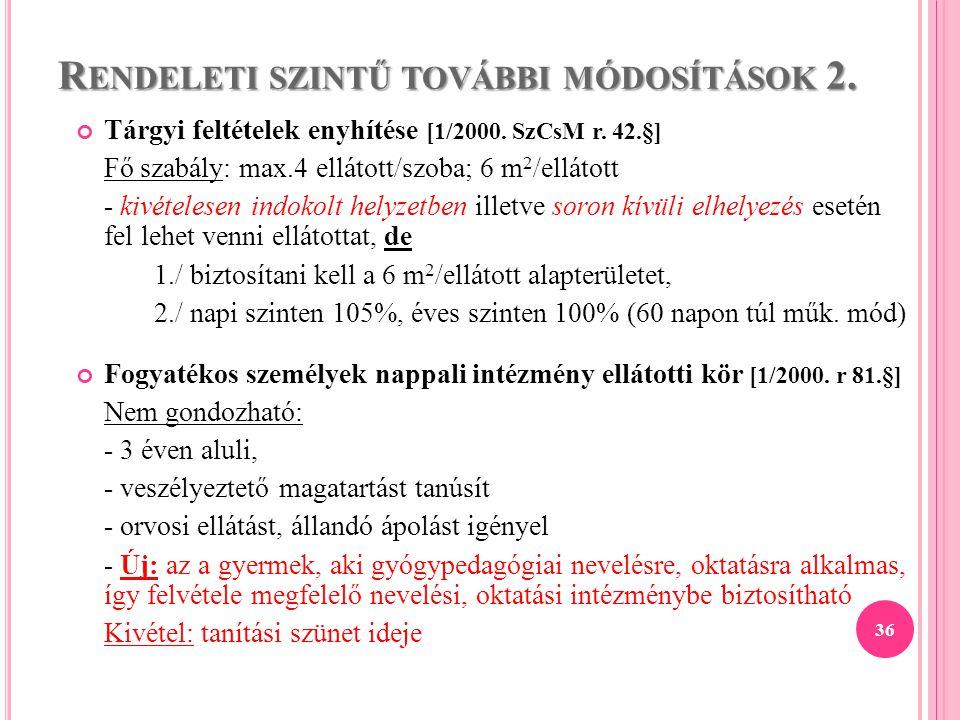 Rendeleti szintű további módosítások 2.