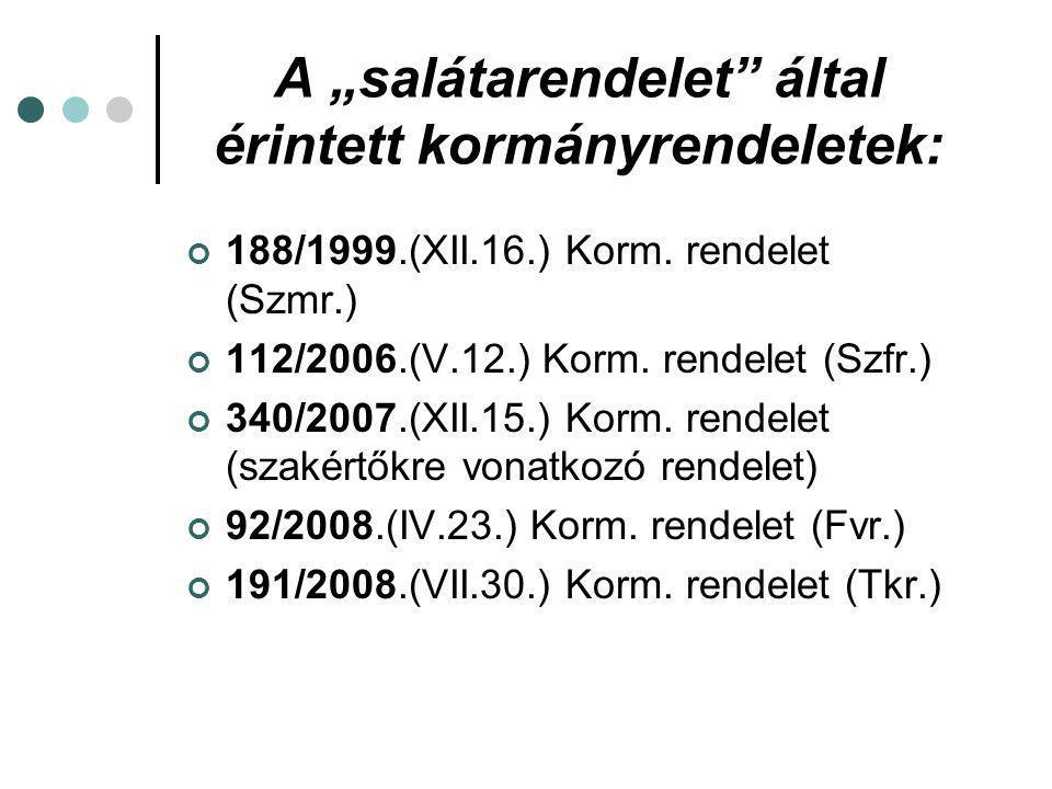 """A """"salátarendelet által érintett kormányrendeletek:"""