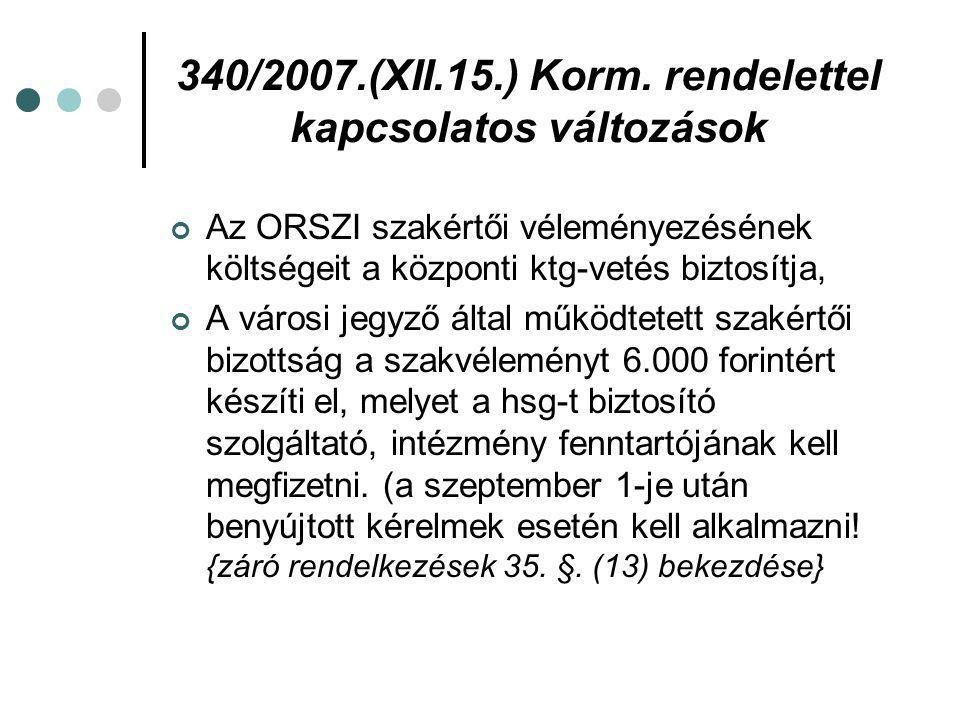 340/2007.(XII.15.) Korm. rendelettel kapcsolatos változások