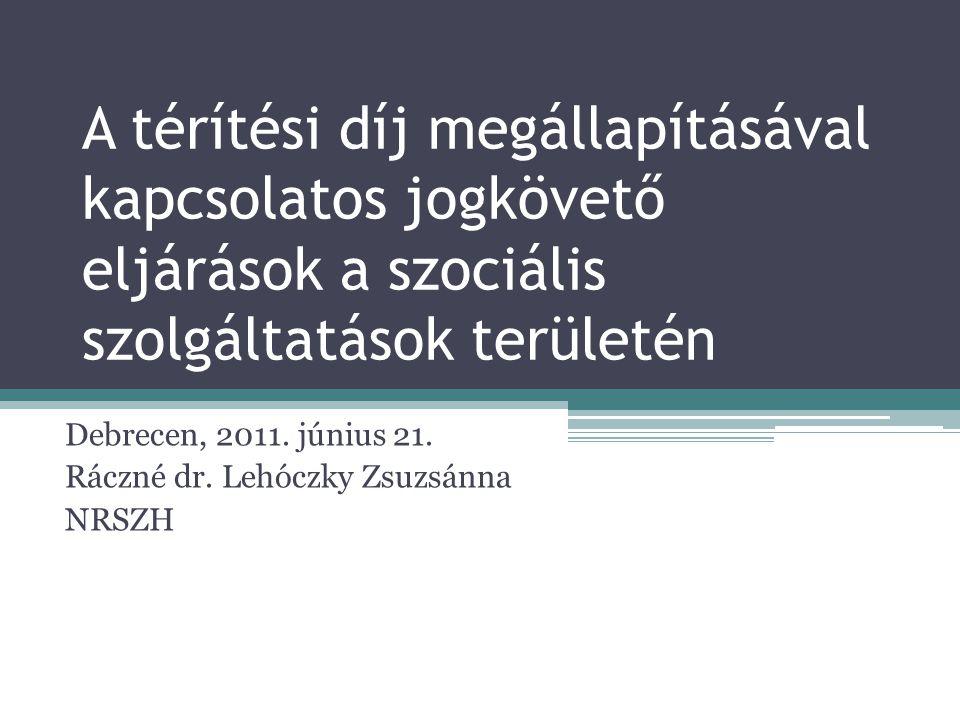 Debrecen, 2011. június 21. Ráczné dr. Lehóczky Zsuzsánna NRSZH