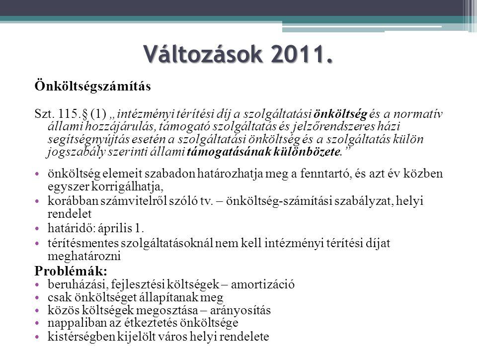 Változások 2011. Önköltségszámítás Problémák: