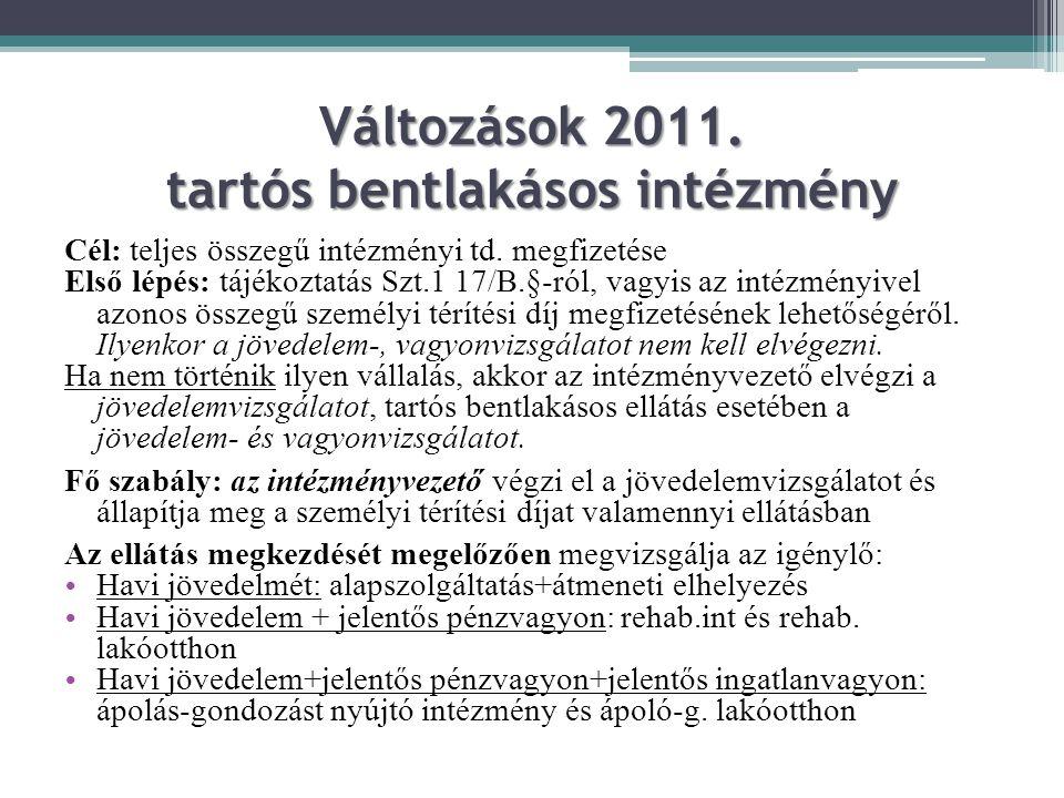 Változások 2011. tartós bentlakásos intézmény