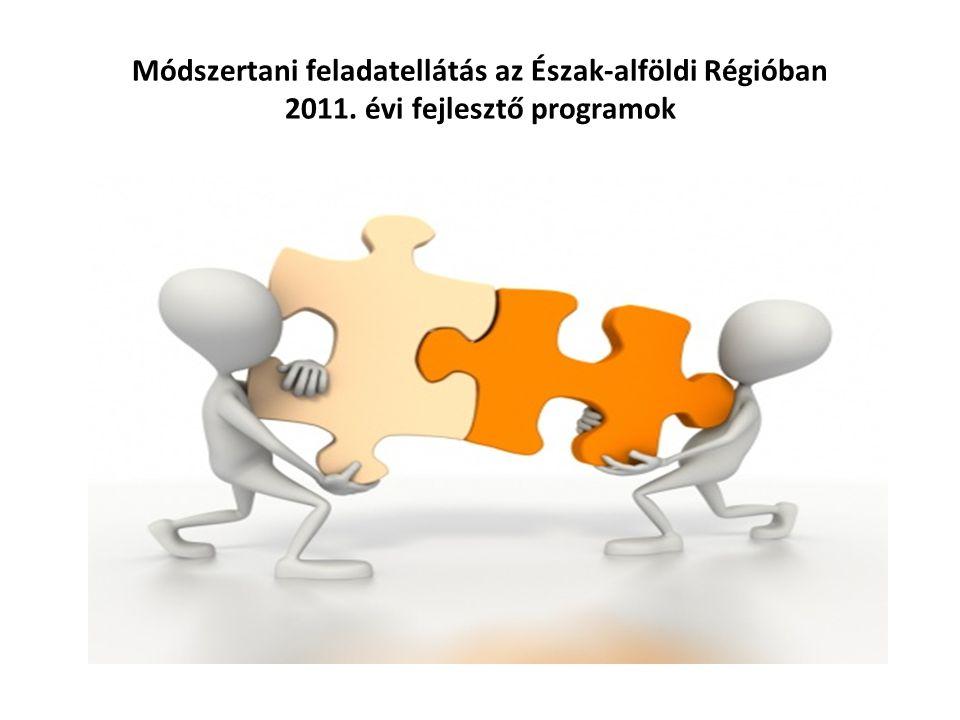 Módszertani feladatellátás az Észak-alföldi Régióban 2011