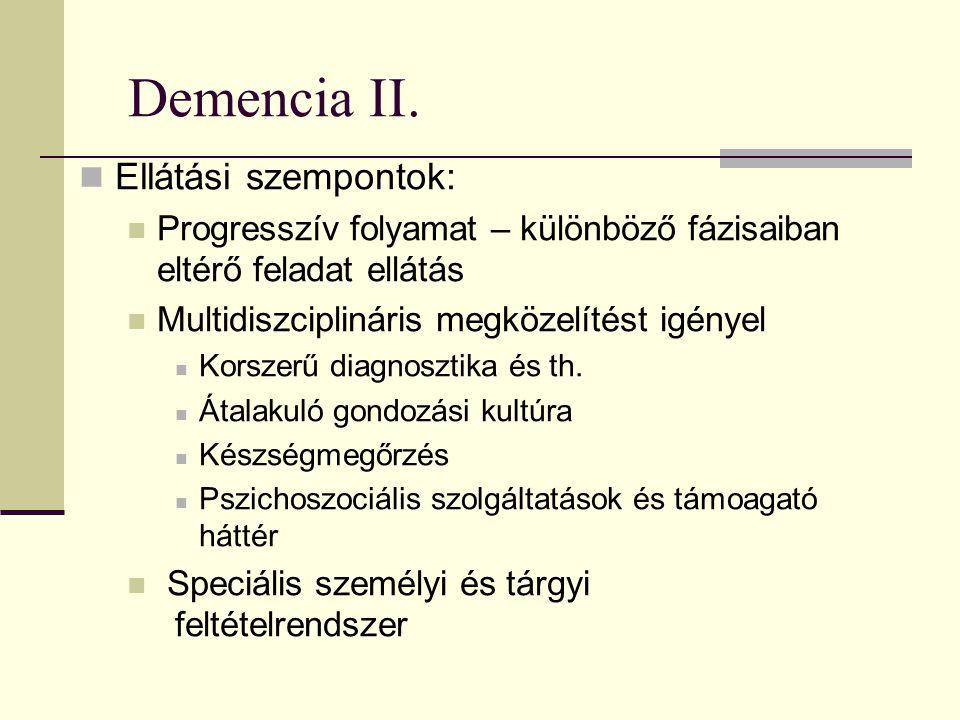 Demencia II. Ellátási szempontok: