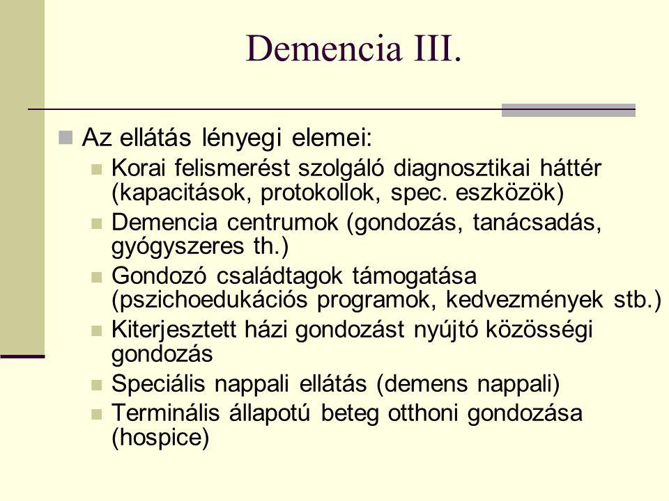 Demencia III. Az ellátás lényegi elemei: