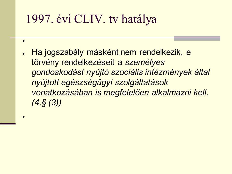 1997. évi CLIV. tv hatálya