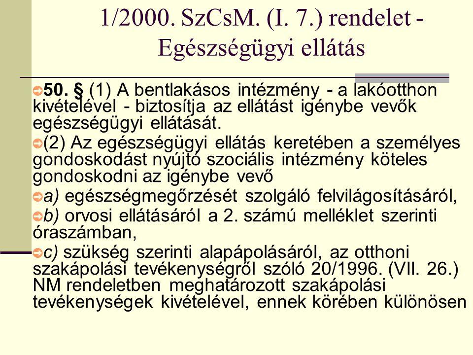 1/2000. SzCsM. (I. 7.) rendelet - Egészségügyi ellátás
