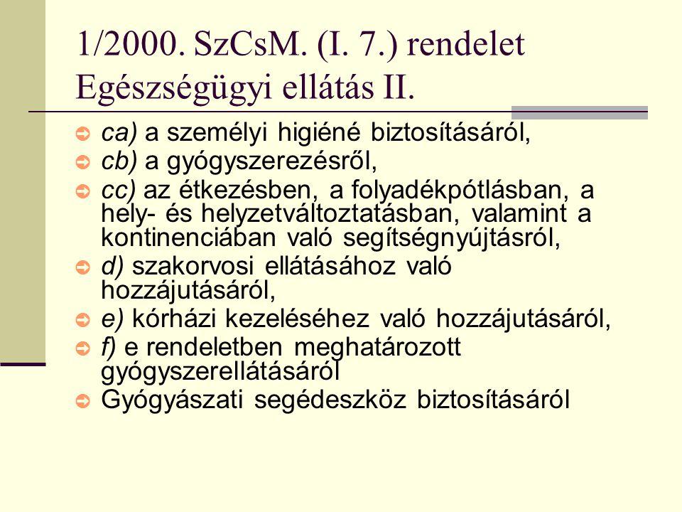 1/2000. SzCsM. (I. 7.) rendelet Egészségügyi ellátás II.