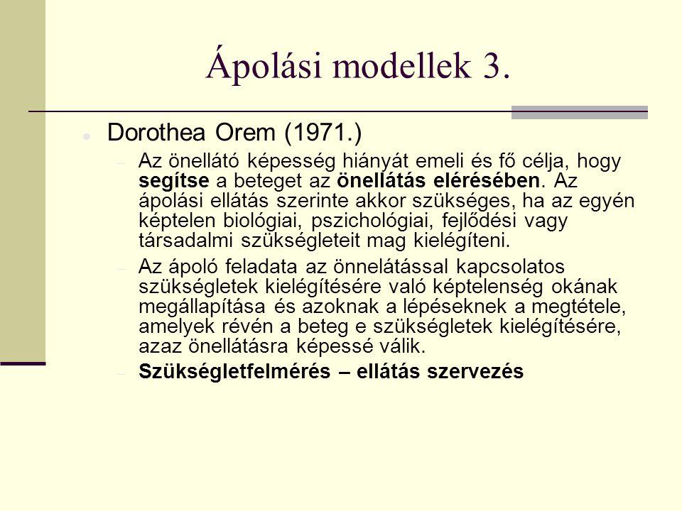 Ápolási modellek 3. Dorothea Orem (1971.)