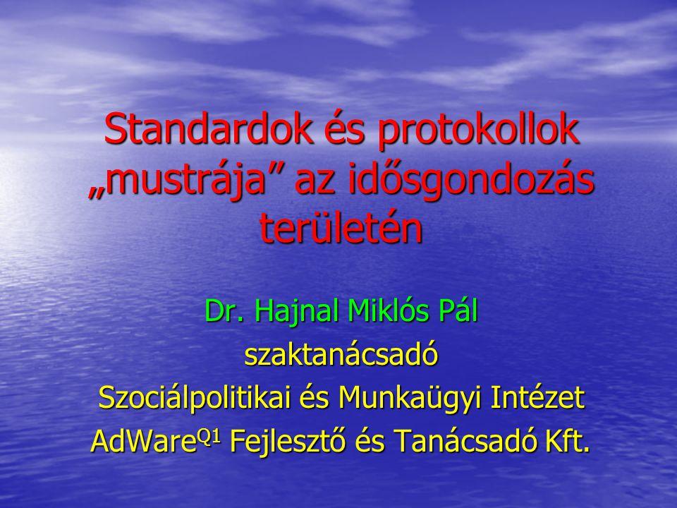 """Standardok és protokollok """"mustrája az idősgondozás területén"""
