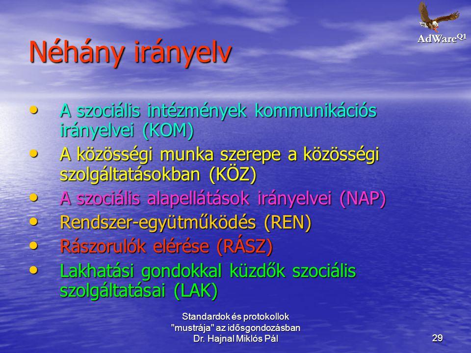 Néhány irányelv A szociális intézmények kommunikációs irányelvei (KOM)