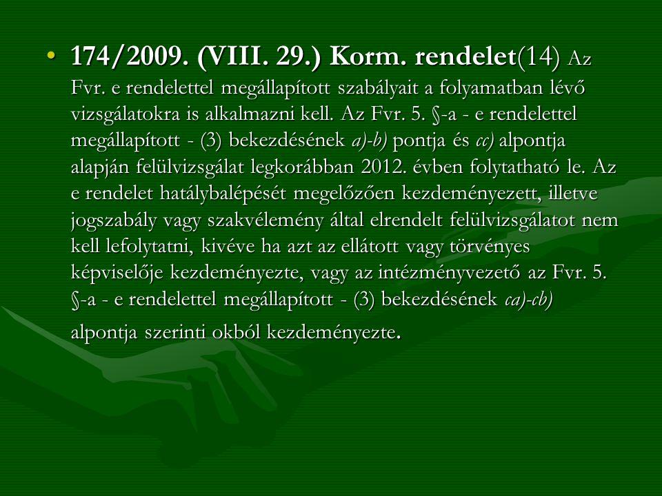 174/2009. (VIII. 29. ) Korm. rendelet(14) Az Fvr