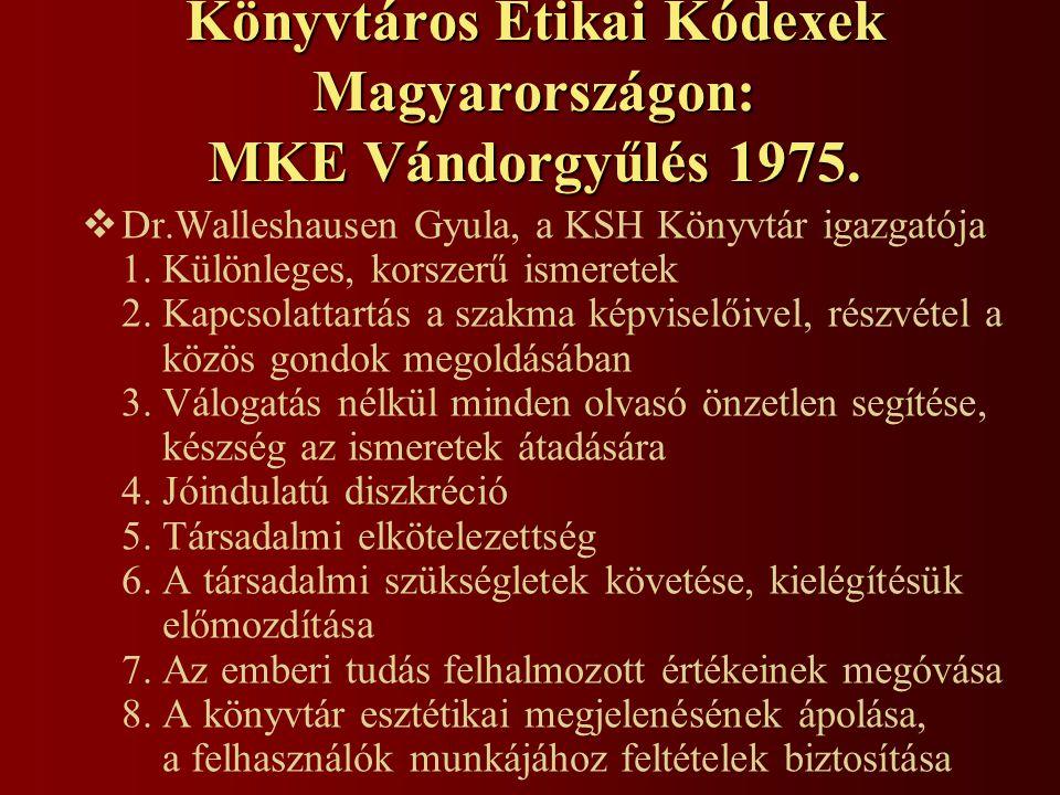 Könyvtáros Etikai Kódexek Magyarországon: MKE Vándorgyűlés 1975.