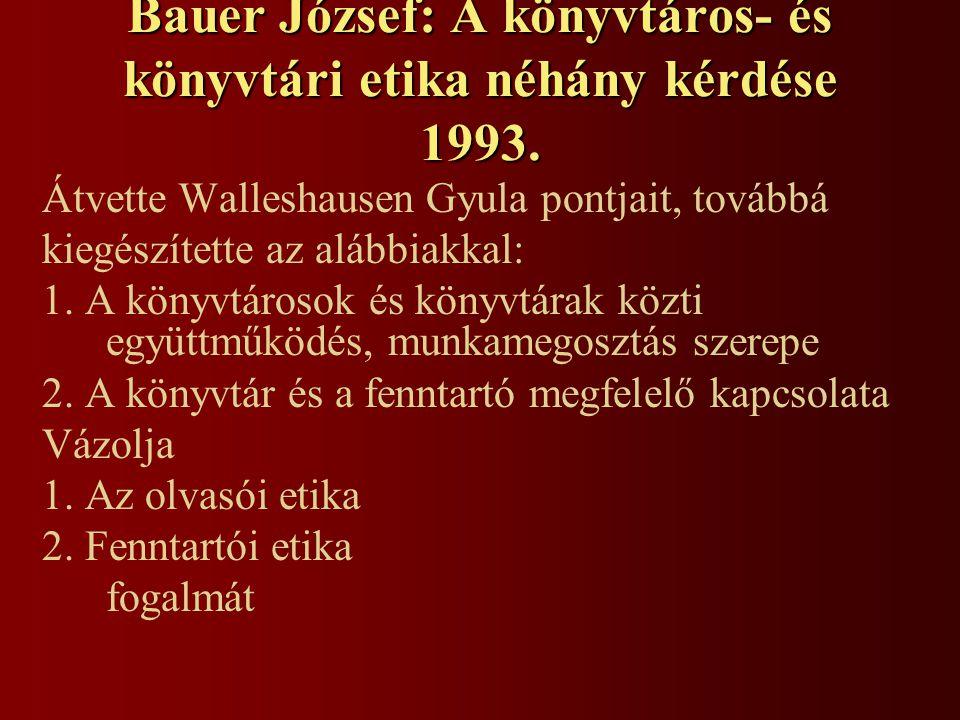 Bauer József: A könyvtáros- és könyvtári etika néhány kérdése 1993.