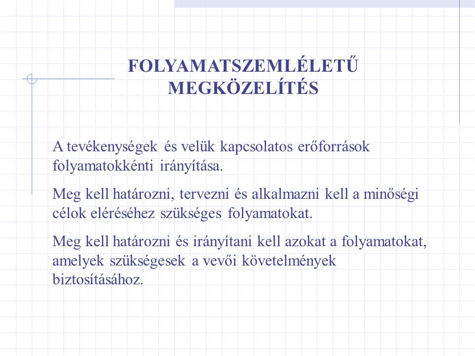 FOLYAMATSZEMLÉLETŰ MEGKÖZELÍTÉS