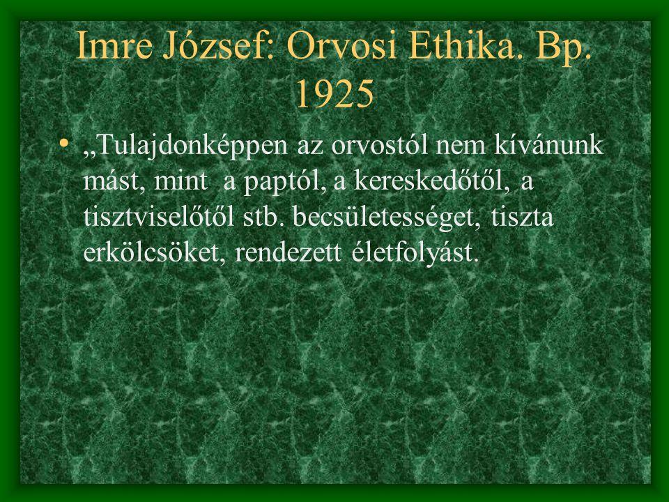 Imre József: Orvosi Ethika. Bp. 1925