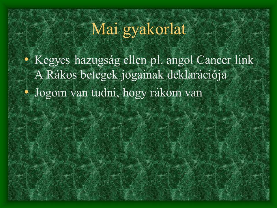 Mai gyakorlat Kegyes hazugság ellen pl. angol Cancer link A Rákos betegek jogainak deklarációja.
