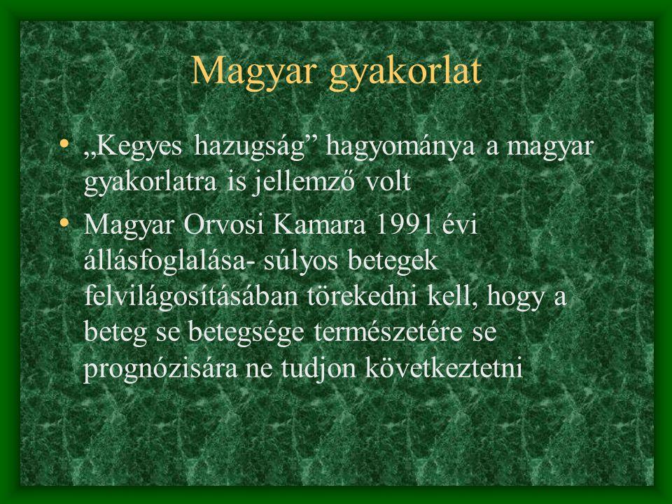 """Magyar gyakorlat """"Kegyes hazugság hagyománya a magyar gyakorlatra is jellemző volt."""