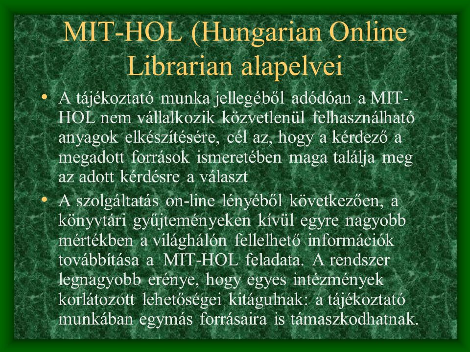 MIT-HOL (Hungarian Online Librarian alapelvei