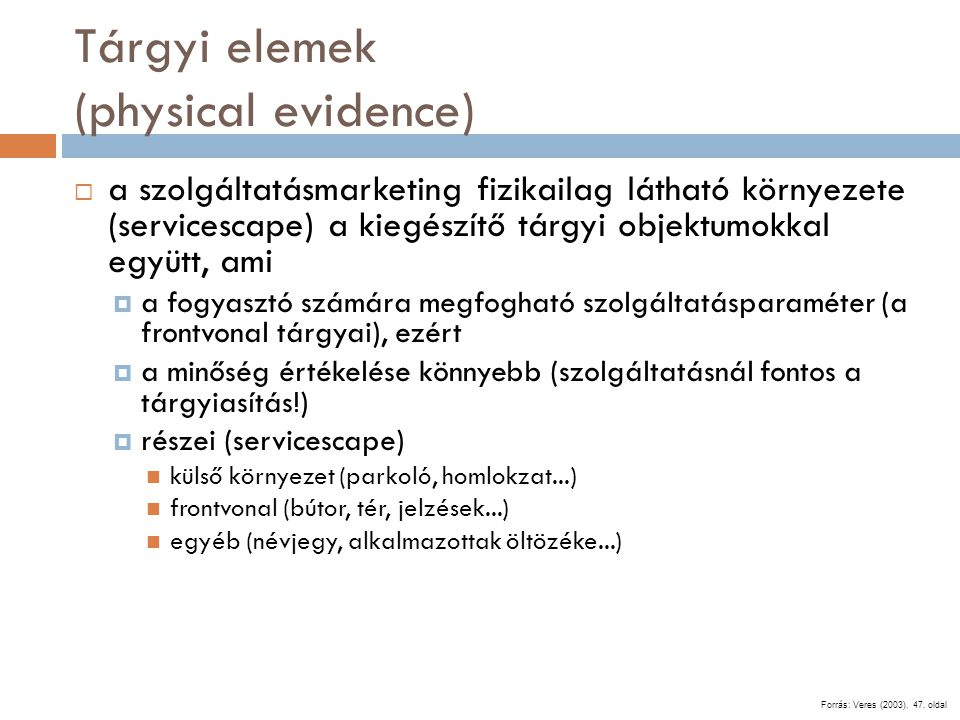 Tárgyi elemek (physical evidence)