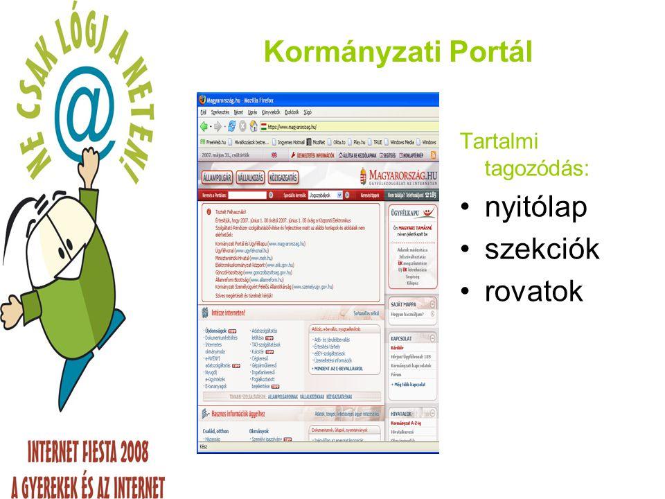 Kormányzati Portál Tartalmi tagozódás: nyitólap szekciók rovatok