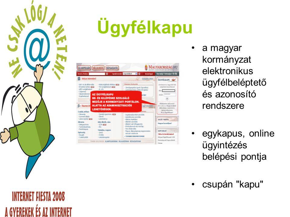 Ügyfélkapu a magyar kormányzat elektronikus ügyfélbeléptető és azonosító rendszere. egykapus, online ügyintézés belépési pontja.