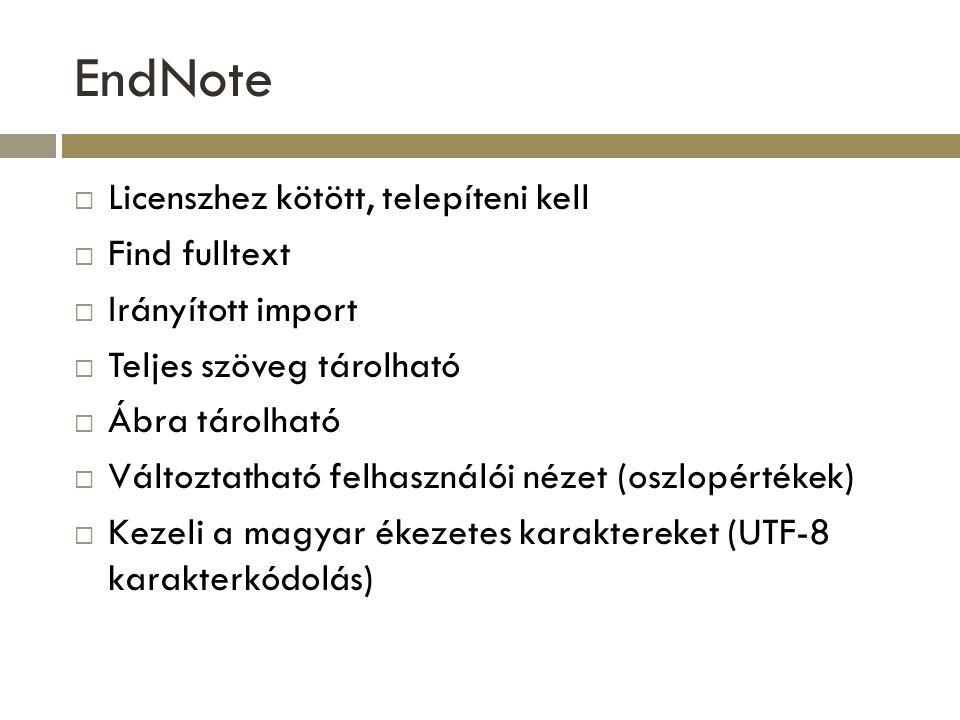 EndNote Licenszhez kötött, telepíteni kell Find fulltext