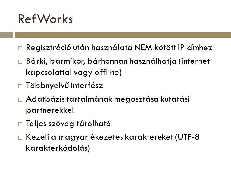 RefWorks Regisztráció után használata NEM kötött IP címhez