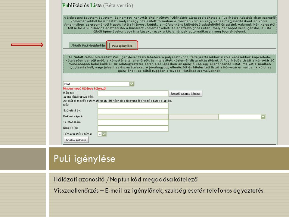PuLi igénylése Hálózati azonosító /Neptun kód megadása kötelező