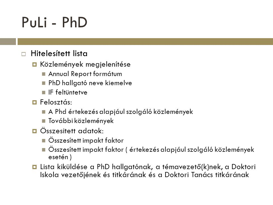 PuLi - PhD Hitelesített lista Közlemények megjelenítése Felosztás: