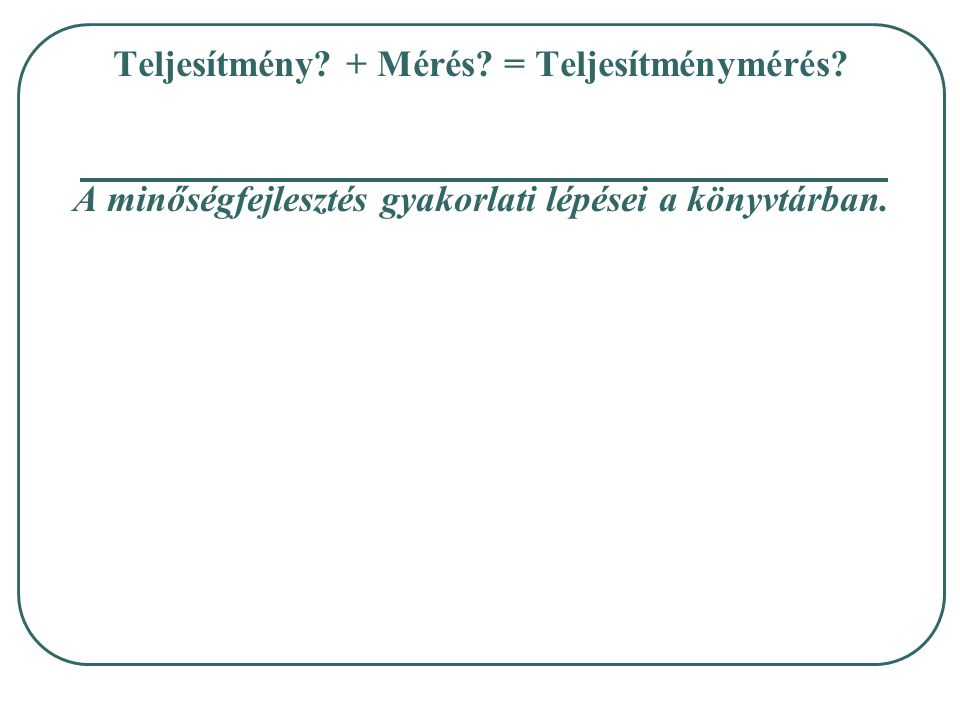 Teljesítmény. + Mérés. = Teljesítménymérés